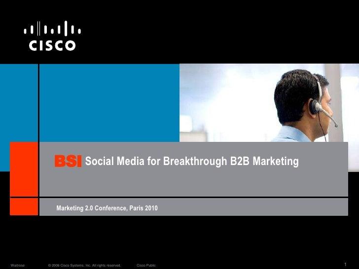 BSI<br />Social Media forBreakthrough B2B Marketing<br />Marketing 2.0 Conference, Paris 2010<br />