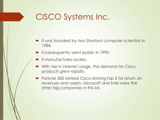 a business analysis of cisco systems incorporated the worldwide leader in networking for the interne Cisco systems swot analysis, usp & competitors  manufactures and markets networking communications products and services, routing & switching equipment .