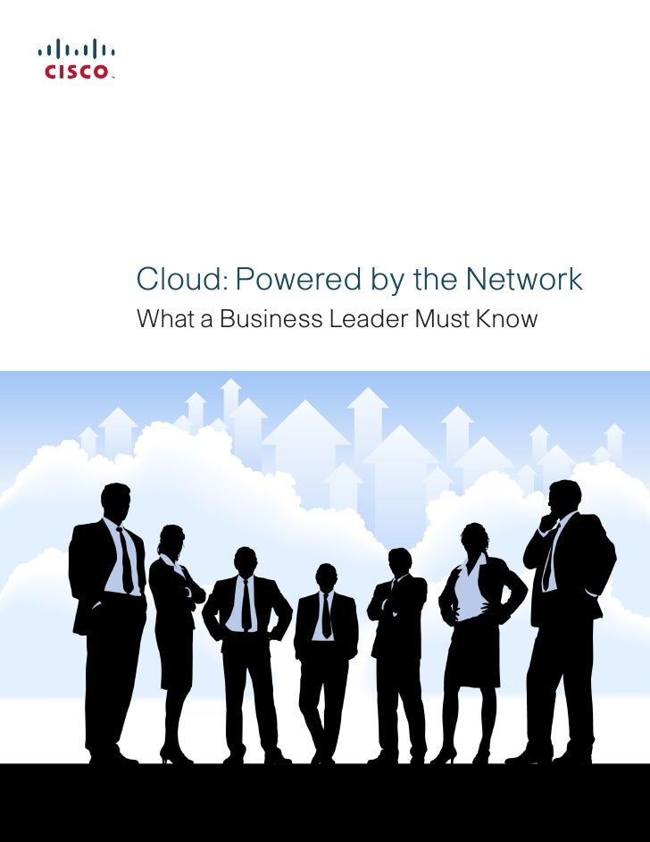 Cloud: Powered by the Network What a Business Leader Must Know