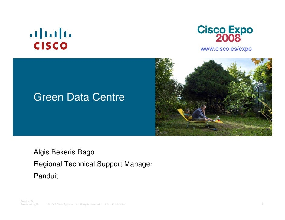 Green Data Centre              Algis Bekeris Rago           Regional Technical Support Manager           Panduit   Session...