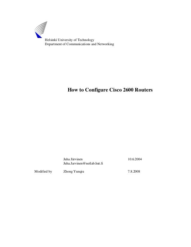 Helsinki University of Technology      Department of Communications and Networking                   How to Configure Cisc...