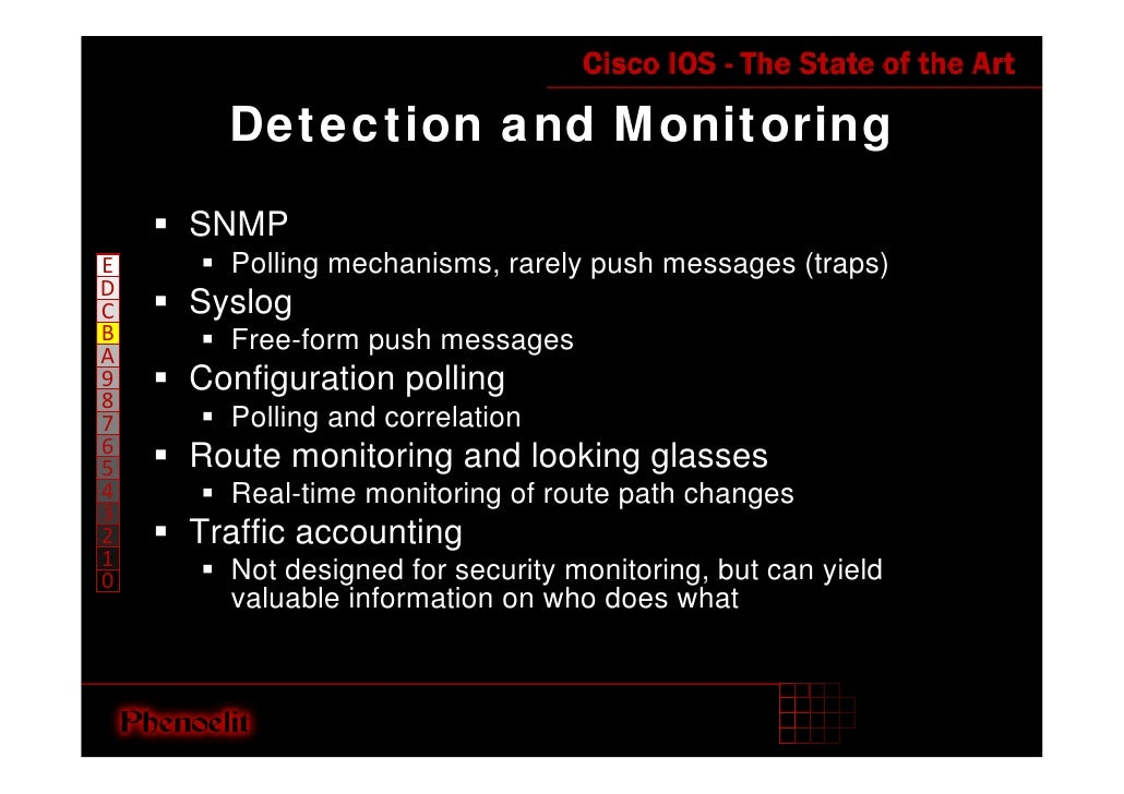 Detection and Monitoring     SNMP       Polling mechanisms, rarely push messages (traps) E D     Syslog C B     Free-form ...