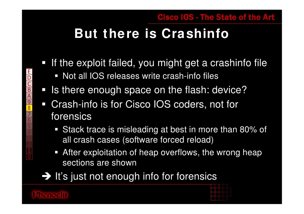 But there is Crashinfo      If the exploit failed, you might get a crashinfo file E       Not all IOS releases write crash...