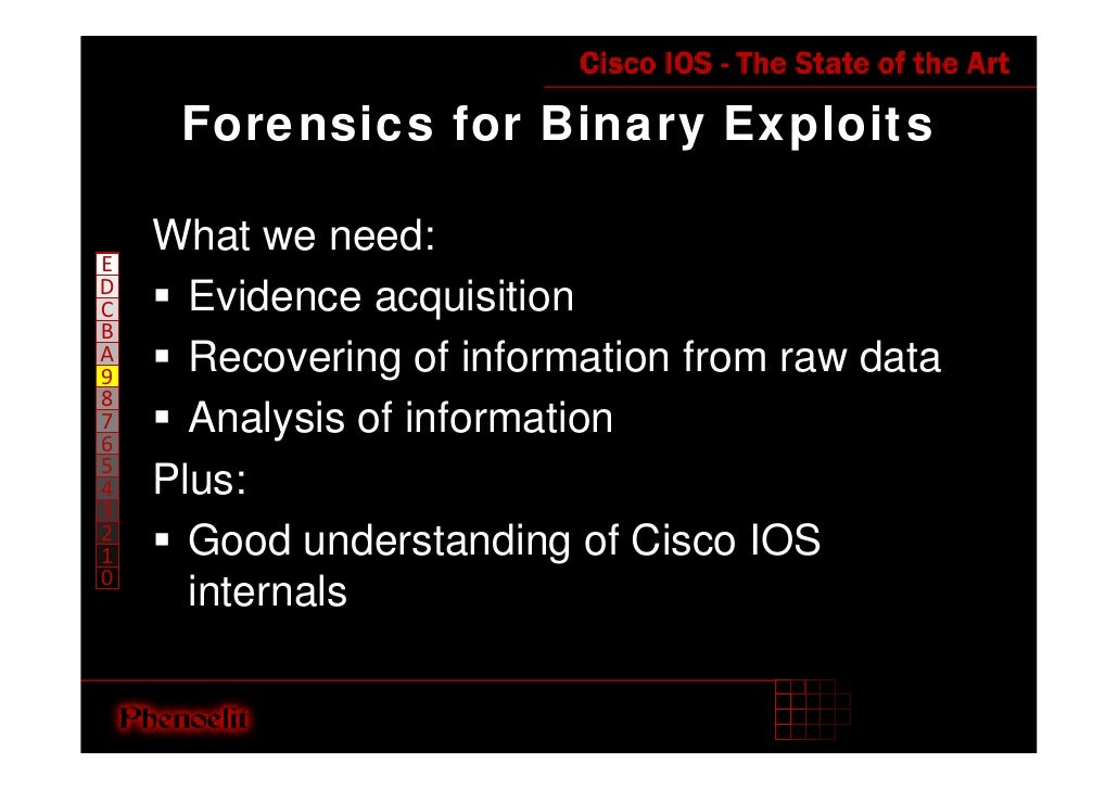 Forensics for Binary Exploits      What we need: E D       Evidence acquisition C B       Recovering of information from r...