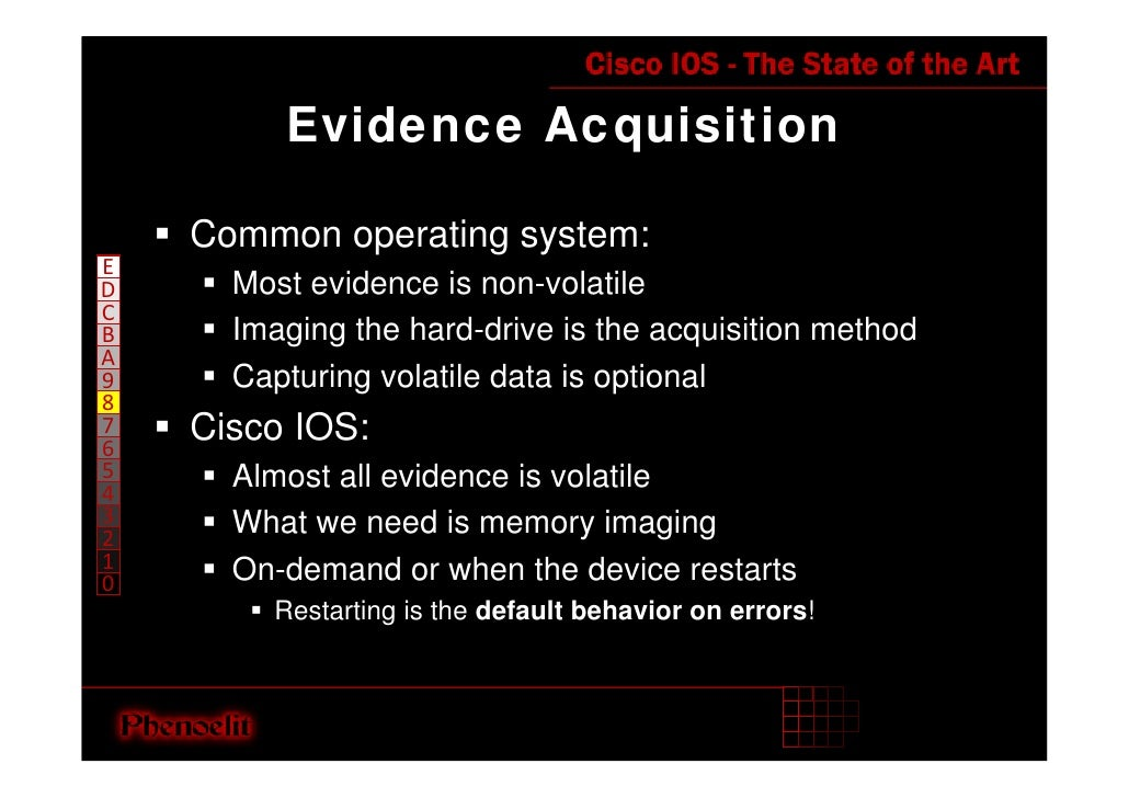 Evidence Acquisition      Common operating system: E       Most evidence is non-volatile D C       Imaging the hard-drive ...
