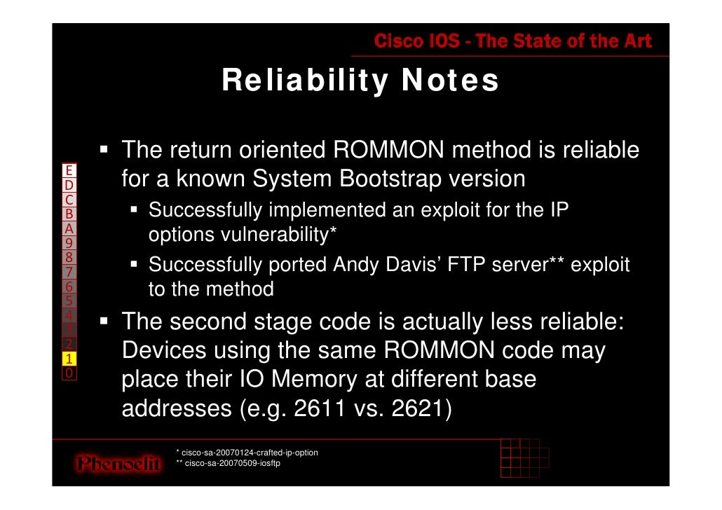 Reliability Notes      The return oriented ROMMON method is reliable E     for a known System Bootstrap version D C       ...