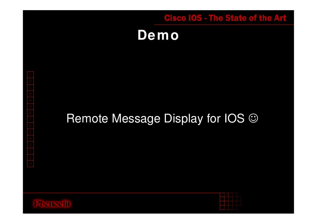 Demo  E D C B A 9 8     Remote Message Display for IOS ☺ 7 6 5 4 3 2 1 0