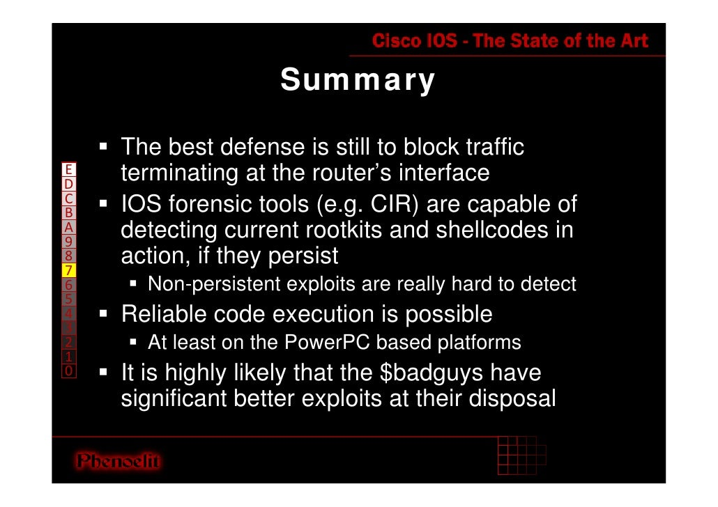 Summary      The best defense is still to block traffic     terminating at the router's interface E D C     IOS forensic t...