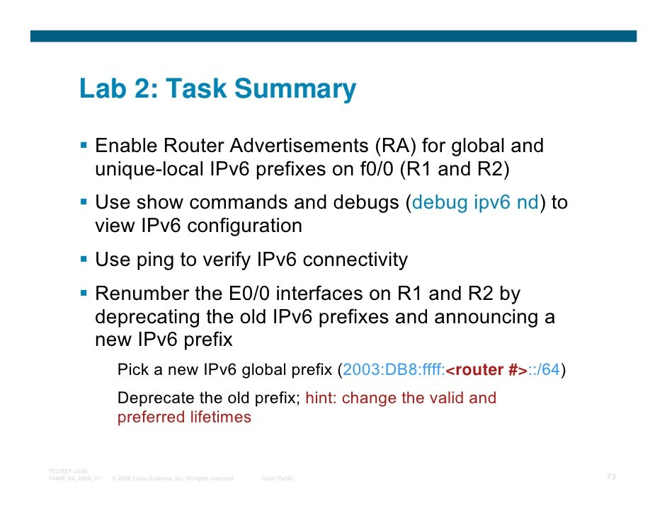 Lab 2: Task Summary              Enable Router Advertisements (RA) for global and              unique-local IPv6 prefixes ...