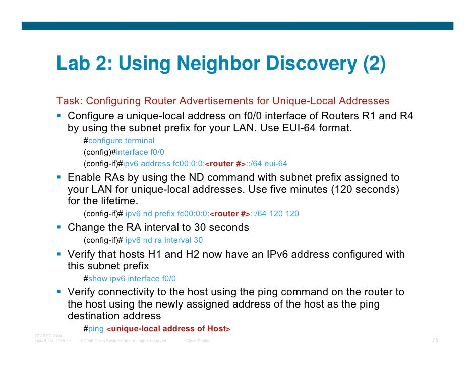Lab 2: Using Neighbor Discovery (2)         Task: Configuring Router Advertisements for Unique-Local Addresses           C...