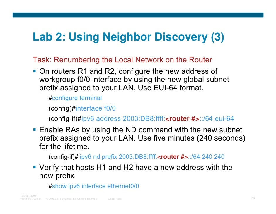 Lab 2: Using Neighbor Discovery (3)         Task: Renumbering the Local Network on the Router          On routers R1 and R...