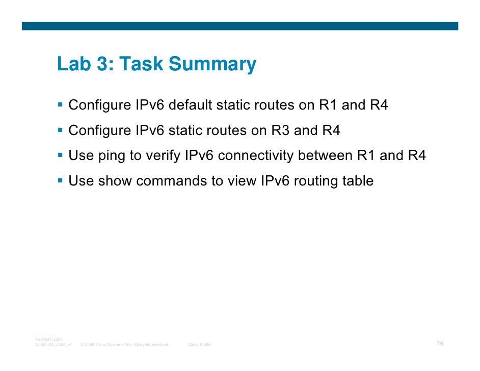 Lab 3: Task Summary              Configure IPv6 default static routes on R1 and R4              Configure IPv6 static rout...