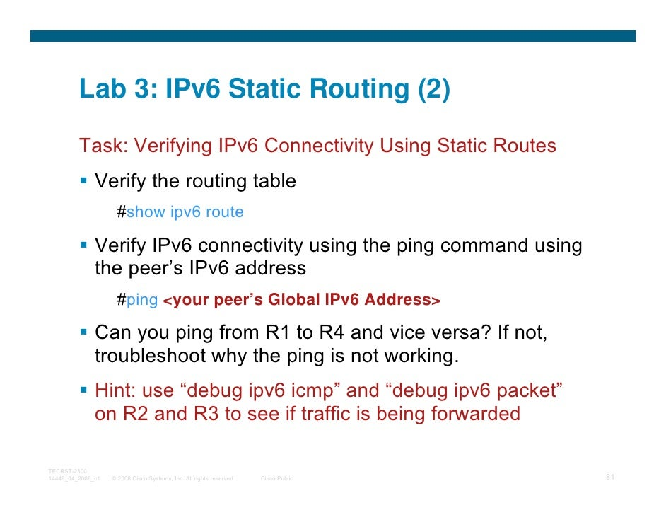 Lab 3: IPv6 Static Routing (2)         Task: Verifying IPv6 Connectivity Using Static Routes              Verify the routi...