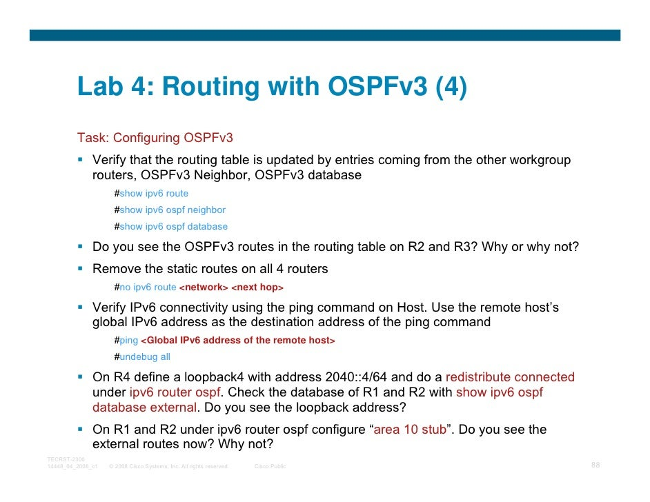 Lab 4: Routing with OSPFv3 (4)         Task: Configuring OSPFv3              Verify that the routing table is updated by e...
