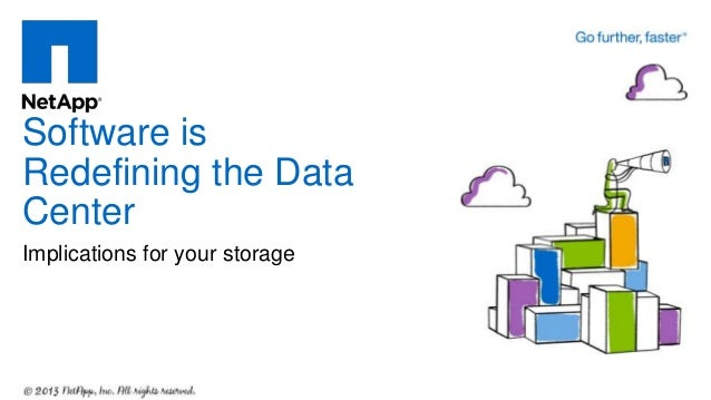 Implications for your storage Software is Redefining the Data Center
