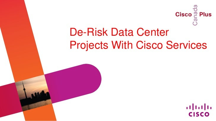 De-Risk Data CenterProjects With Cisco Services