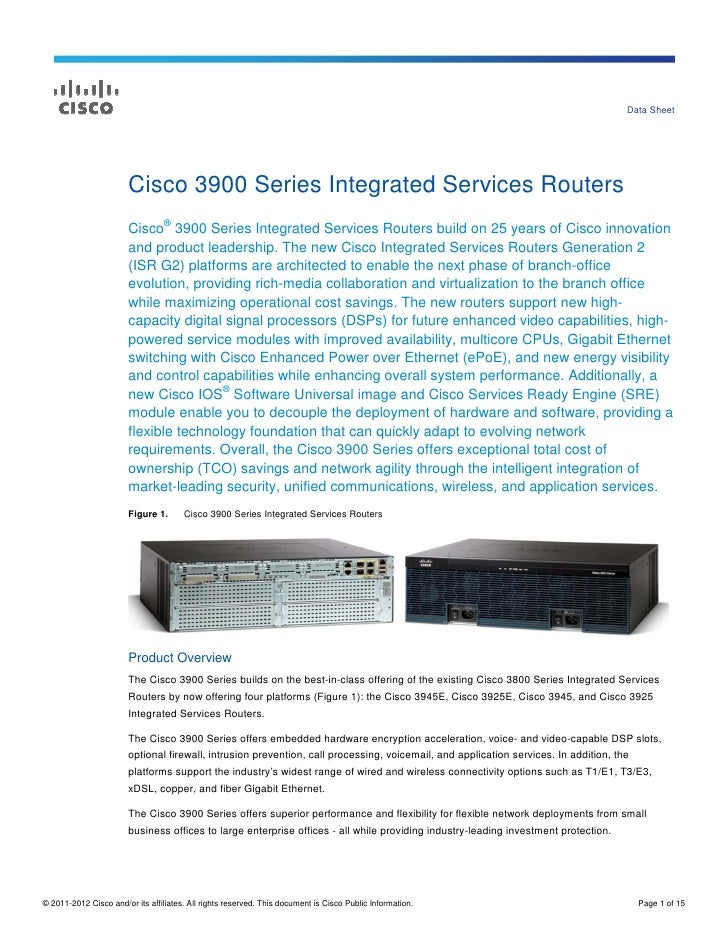 Data Sheet                        Cisco 3900 Series Integrated Services Routers                        Cisco® 3900 Series ...