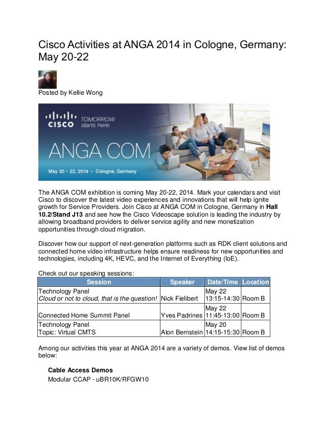 Cisco Activities at ANGA 2014 in Cologne, Germany: May 20-22 Posted by Kellie Wong The ANGA COM exhibition is coming May 2...