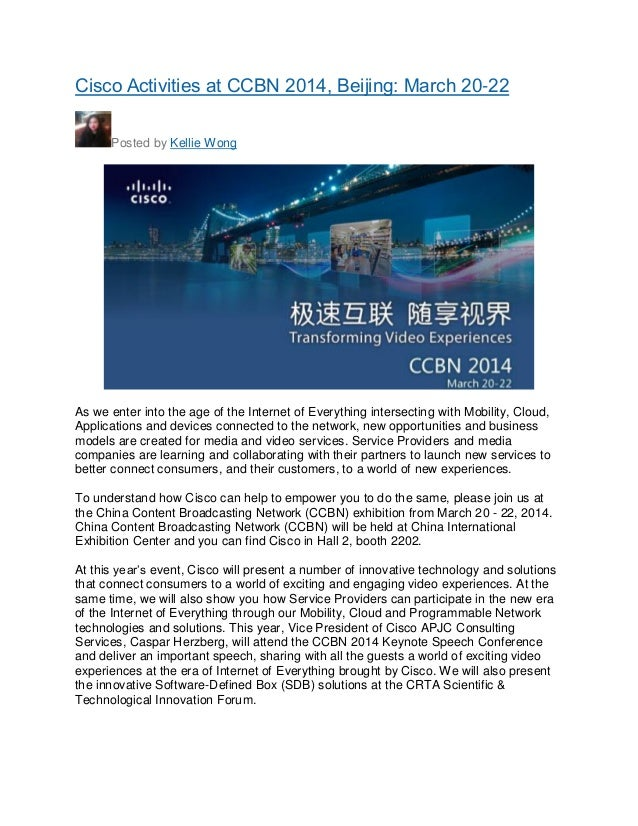 Cisco Activities at CCBN 2014, Beijing: March 20-22 Posted by Kellie Wong  As we enter into the age of the Internet of Eve...