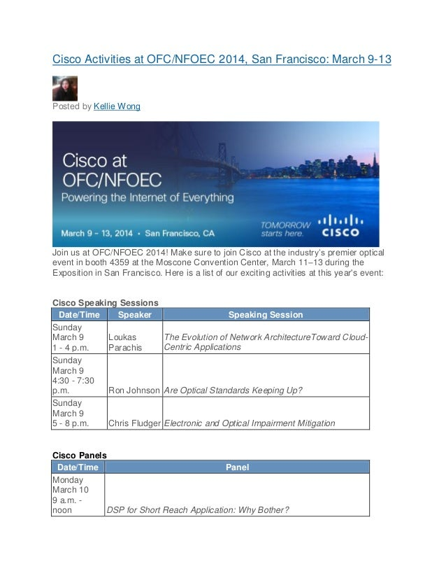Cisco Activities at OFC/NFOEC 2014, San Francisco: March 9-13  Posted by Kellie Wong  Join us at OFC/NFOEC 2014! Make sure...