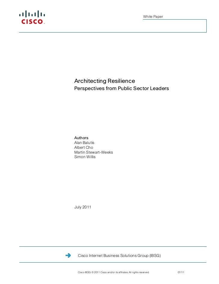White PaperArchitecting ResiliencePerspectives from Public Sector LeadersAuthorsAlan BalutisAlbert ChoMartin Stewart-Weeks...