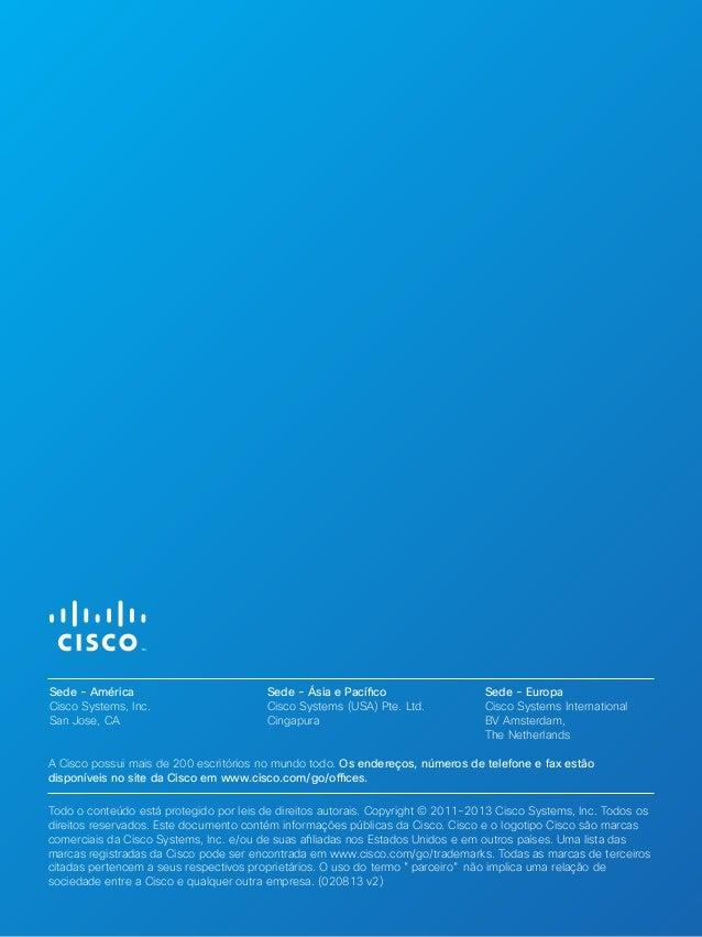 A Cisco possui mais de 200 escritórios no mundo todo. Os endereços, números de telefone e fax estão disponíveis no site da...