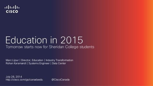 Education in 2015 Marc Lijour | Director, Education | Industry Transformation Rohan Karamandi | Systems Engineer | Data Ce...