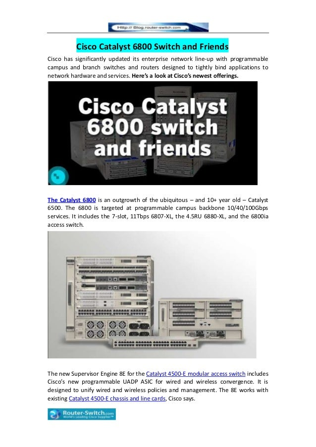 Cisco Catalyst 6800 Switch and FriendsCisco has significantly updated its enterprise network line-up with programmablecamp...
