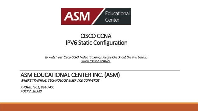 CISCO CCNA IPV6 Static Configuration To watch our Cisco CCNA Video Trainings Please Check out the link below: www.asmed.co...