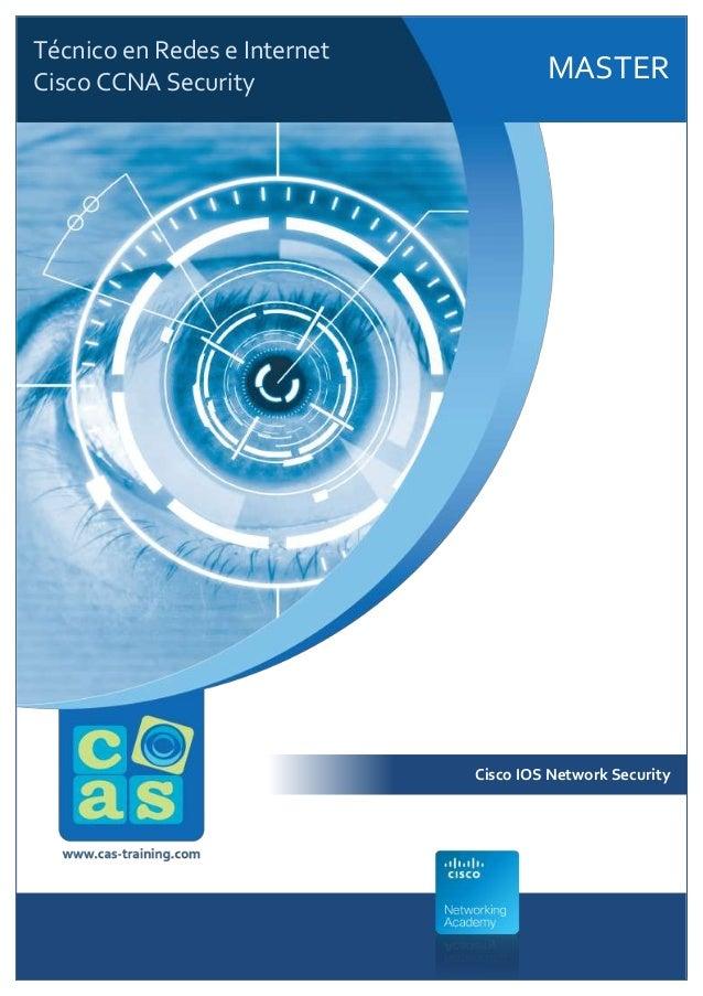 Técnico en Redes e Internet Cisco CCNA Security  MASTER  Cisco IOS Network Security (IINS)  Cisco IOS Network Security