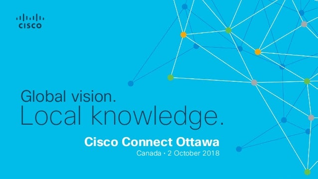 Cisco Connect Ottawa 2018 multi cloud connect, protect, and consume