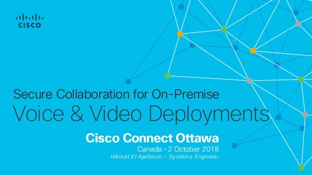 Cisco Connect Ottawa 2018 secure on prem