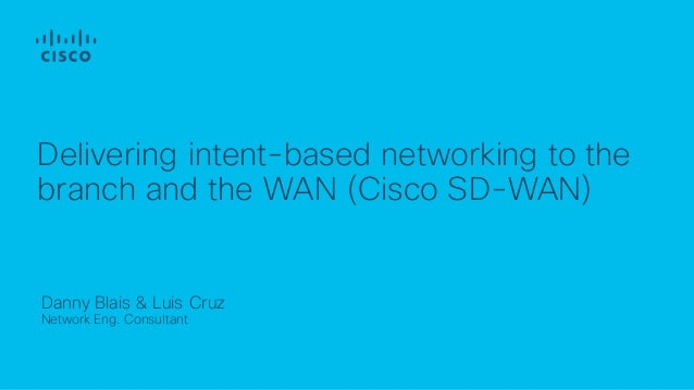 Cisco Connect Toronto 2018 Sd Wan Delivering Intent Based Network