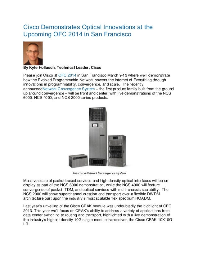 Cisco Demonstrates Optical Innovations at the Upcoming OFC 2014 in San Francisco i n Sh re a  By Kyle Hollasch, Technical ...