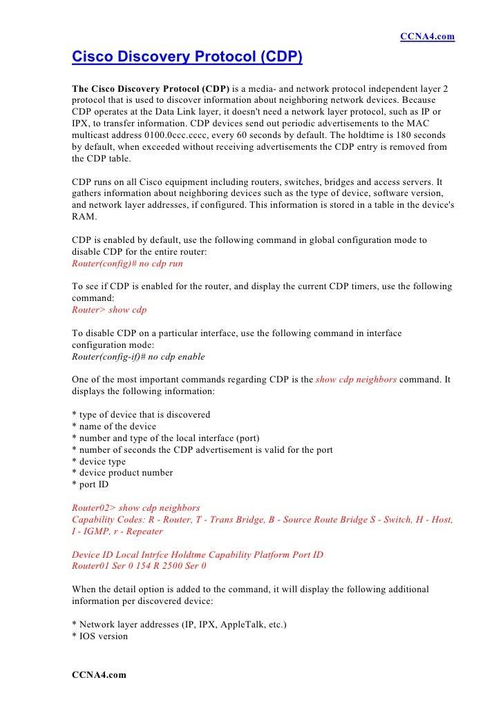 CCNA4.com  Cisco Discovery Protocol (CDP) The Cisco Discovery Protocol (CDP) is a media- and network protocol independent ...