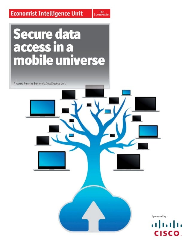 Secure dataaccess in amobile universeA report from the Economist Intelligence Unit                                        ...