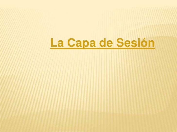 La Capa de Sesión<br />