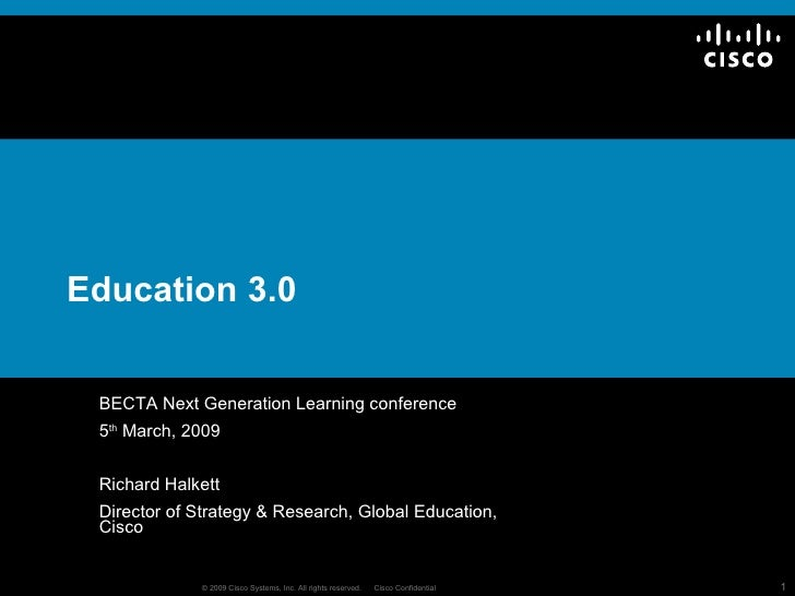 Education 3.0 BECTA Next Generation Learning conference 5 th  March, 2009 Richard Halkett Director of Strategy & Research,...