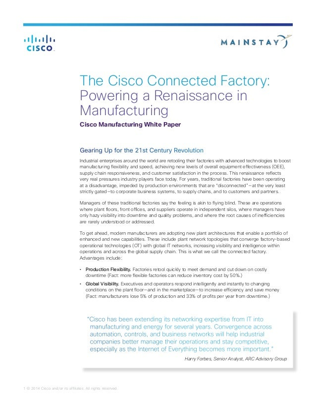 1 © 2014 Cisco and/or its affiliates. All rights reserved. The Cisco Connected Factory: Powering a Renaissance in Manufact...