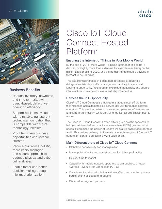 At-A-Glance  Cisco IoT Cloud  Connect Hosted  Platform  Enabling the Internet of Things in Your Mobile World  By the end o...
