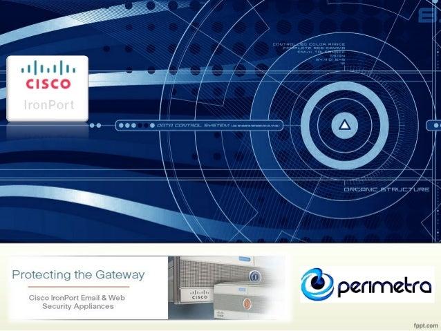 Las soluciones Cisco IronPort estánbasadas en Appliances de muy altodimensionamiento y cuentan con unsistema         opera...