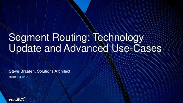 Segment Routing Advanced Use Cases - Cisco Live 2016 USA Slide 2