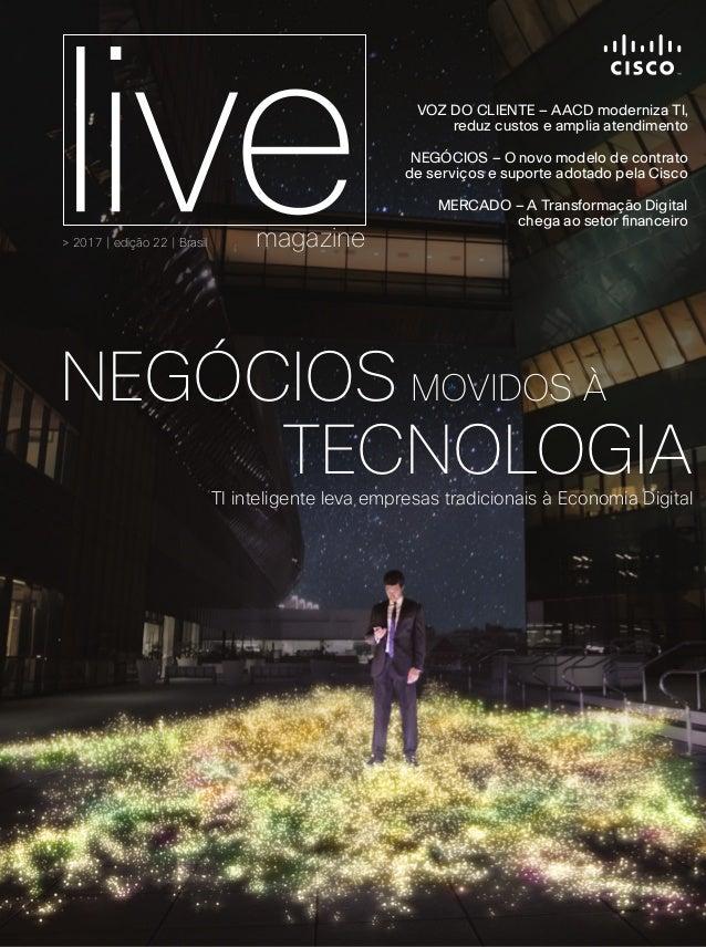 > 2017 | edição 22 | Brasil magazine VOZ DO CLIENTE – AACD moderniza TI, reduz custos e amplia atendimento NEGÓCIOS – O no...