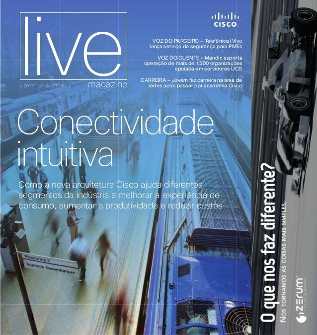 > 2017 | edição 23 | Brasil magazine VOZ DO PARCEIRO – Telefônica | Vivo lança serviço de segurança para PMEs VOZ DO CLIEN...