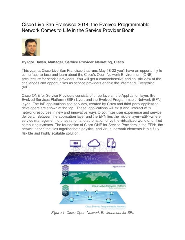 Cisco Live San Francisco 2014, the Evolved Programmable Network Comes to Life in the Service Provider Booth By Igor Dayen,...