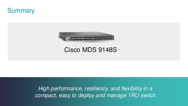 Cisco Confidential 10© 2013-2014 Cisco and/or its affiliates. All rights reserved. Summary High performance, resiliency, a...
