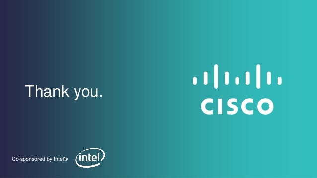 Thank you. Co-sponsored by Intel®