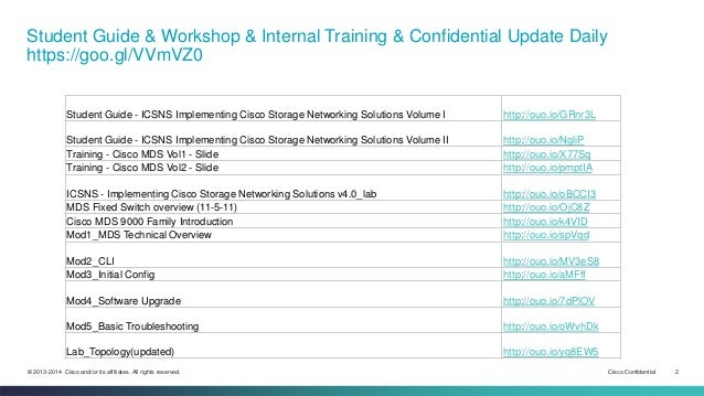 Cisco Confidential 2© 2013-2014 Cisco and/or its affiliates. All rights reserved. Student Guide & Workshop & Internal Trai...