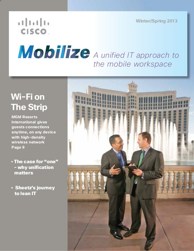 Winter/Spring 2013                         A unified IT approach to                         the mobile workspaceWi-Fi onTh...
