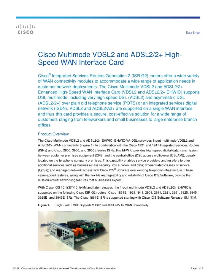 Data Sheet                        Cisco Multimode VDSL2 and ADSL2/2+ High-                        Speed WAN Interface Card...
